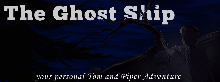 The Ghost Ship is your first adventure in the world of Tom and Piper!